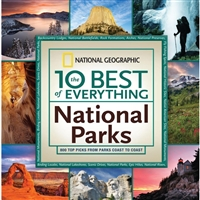 National Geographic 10 Best of Everything National Parks